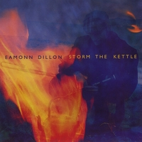 Eamonn Dillon - Storm the Kettle Album Cover