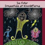 Dreamtime at Knockfierna